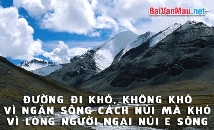 """Anh (chị) suy nghĩ gì về câu nói sau đây của Nguyễn Bá Học """"Đường đi khó không khó vì ngăn sông cách núi mà khó vì lòng người ngại núi e sông"""""""