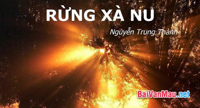 Trong truyện ngắn rừng xà nu của Nguyễn Trung Thành có ý kiến cho rằng: Để cho sự sống... chống lại kẻ thù tàn ác Anh / chị hãy làm sáng tỏ nhận định trên