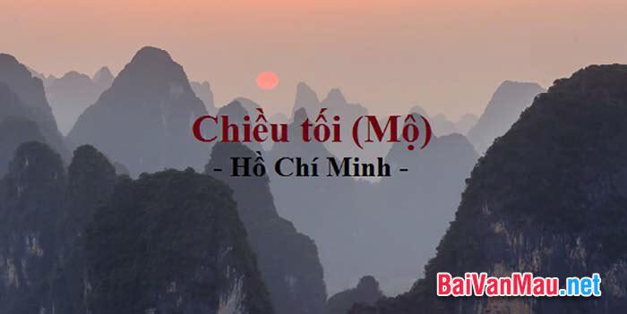 Cảm nhận của anh / chị về bài thơ Chiều tối của Hồ Chí Minh