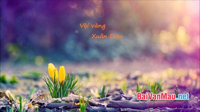 Cảm nhận 4 câu thơ đầu của bài thơ Vội vàng, tác giả Xuân Diệu