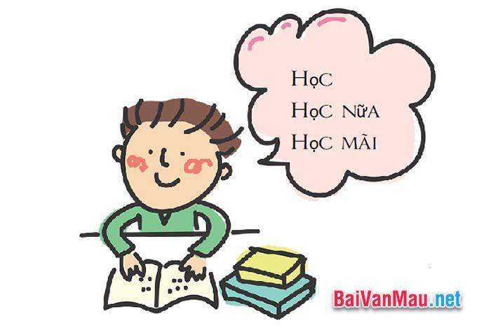 Em hãy viết bài văn lập luận chứng minh vấn đề sau: Học, học nữa, học mãi
