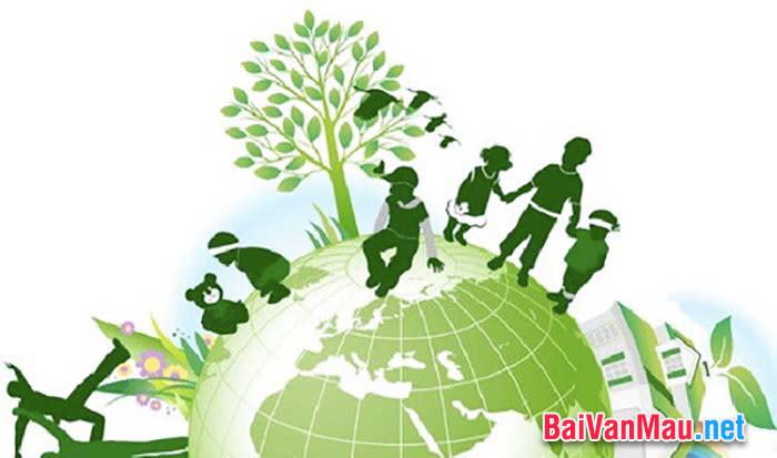 Viết bài văn chứng minh rằng: Bảo vệ môi trường là bảo vệ sự sống của chúng ta